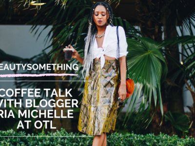 Coffee Talk at Miami's OTL with Ria Michelle | Miami Blogger Chats with Us on All Things Beauty