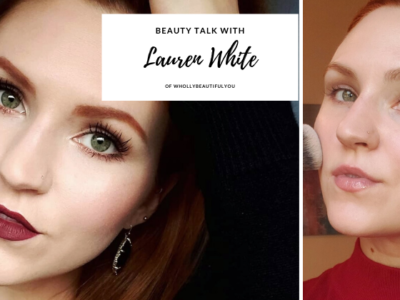 Beauty Enthusiast Lauren White Gives Us All Things Natural